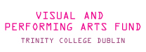 Visual and Performing Arts Fund, Trinity College Dublin